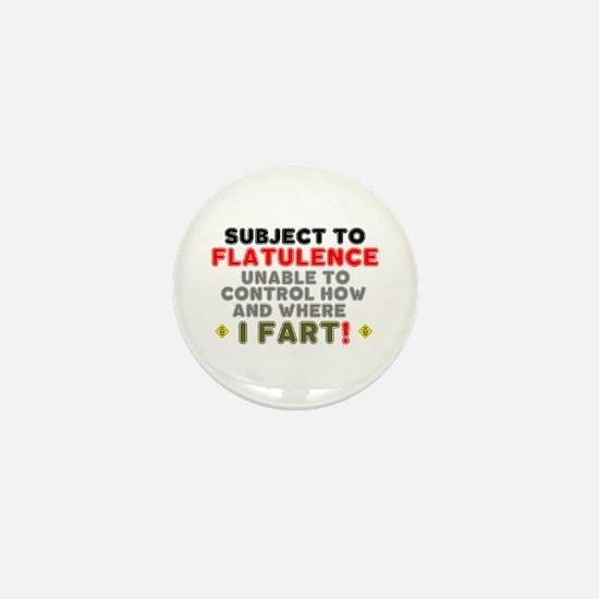 SUBJECT TO FLATULENCE - I FART! Mini Button