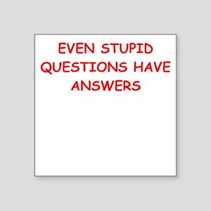 stupid questions Sticker