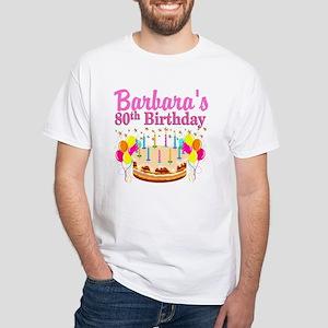 80 AND FABULOUS White T-Shirt