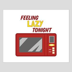 Feeling Lazy Tonight Posters