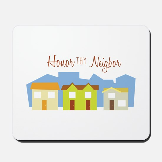 Honor Thy Neighbor Mousepad