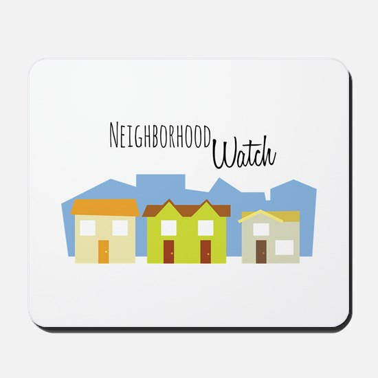 Neighborhood Watch Mousepad