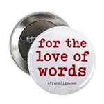 """Etymonline For The Love Of Words 2.25"""" Button"""