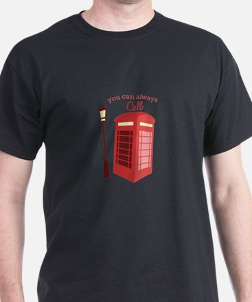 You Can Always Call T-Shirt