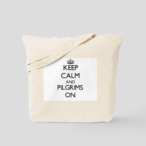 Keep Calm and Pilgrims ON Tote Bag