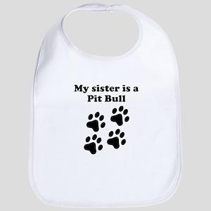 My Sister Is A Pit Bull Bib