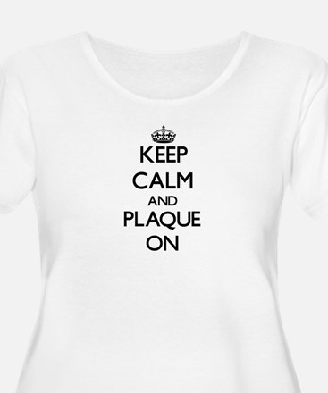 Keep Calm and Plaque ON Plus Size T-Shirt