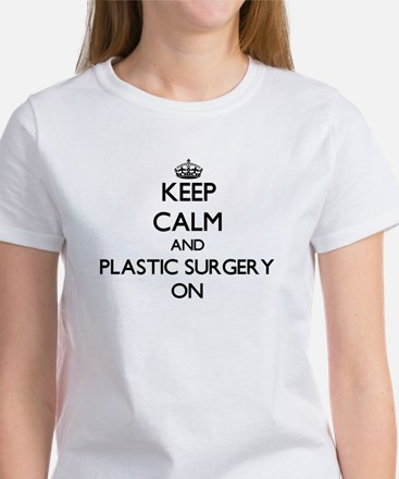 Keep Calm and Plastic Surgery ON T-Shirt