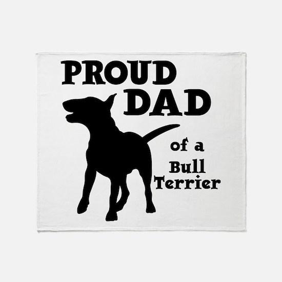 BULL TERRIER DAD Throw Blanket