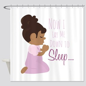 Now I Lay Me Down TO Sleep Shower Curtain