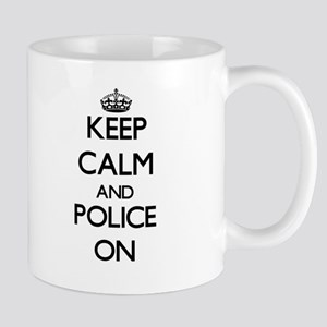 Keep Calm and Police ON Mugs
