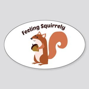 Feeling Squirrely Sticker