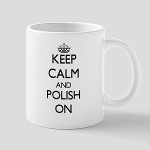 Keep Calm and Polish ON Mugs
