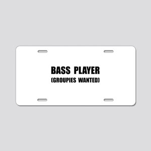 Bass Player Groupies Aluminum License Plate