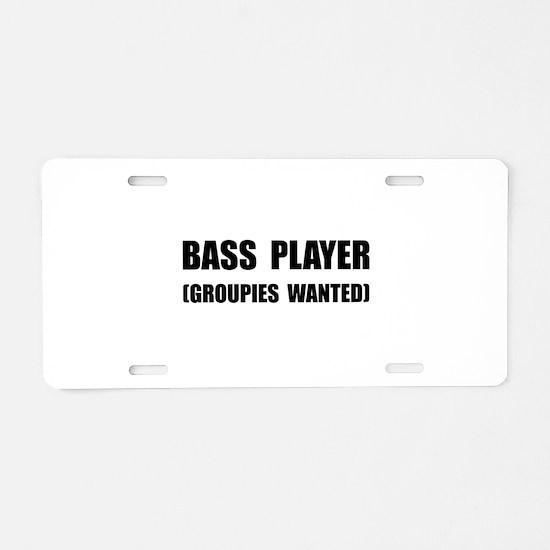 Bass Player Groupies Aluminum License Plate