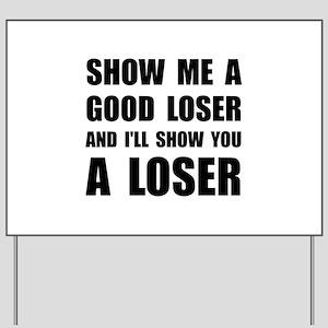 Good Loser Yard Sign
