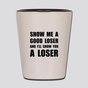 Good Loser Shot Glass