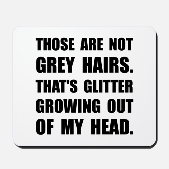 Grey Hairs Glitter Mousepad