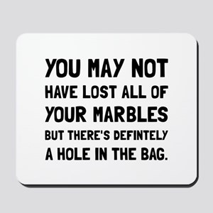 Lost Your Marbles Mousepad