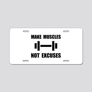 Make Muscles Not Excuses Aluminum License Plate