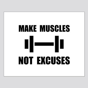 Make Muscles Not Excuses Posters