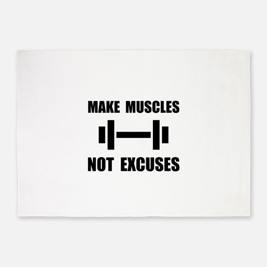 Make Muscles Not Excuses 5'x7'Area Rug