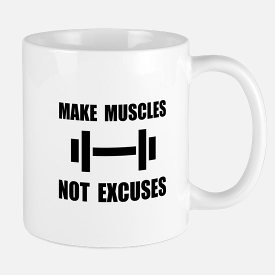 Make Muscles Not Excuses Mugs