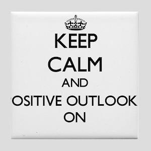 Keep Calm and Positive Outlooks ON Tile Coaster