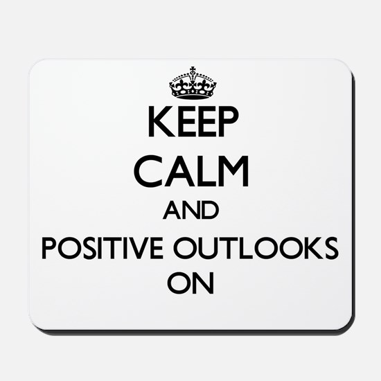 Keep Calm and Positive Outlooks ON Mousepad