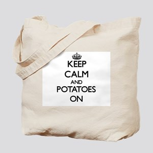 Keep Calm and Potatoes ON Tote Bag