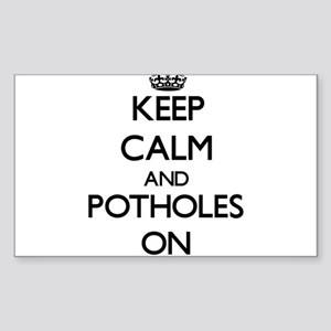 Keep Calm and Potholes ON Sticker