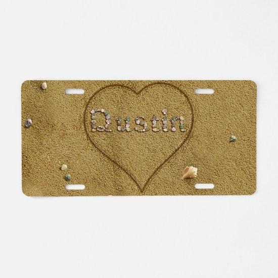 Dustin Beach Love Aluminum License Plate