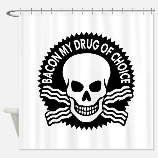 Bacon My Drug Of Choice Shower Curtain