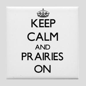 Keep Calm and Prairies ON Tile Coaster