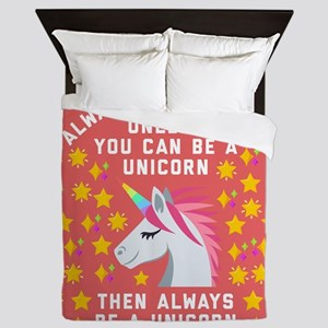 Always Be Yourself Unicorn Queen Duvet