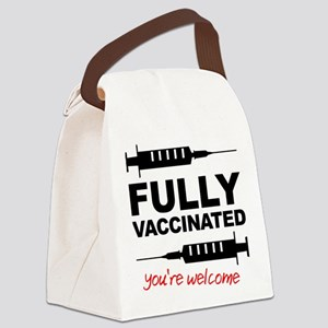 Fully Vaccinated You're Welcome Canvas Lunch Bag