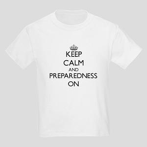 Keep Calm and Preparedness ON T-Shirt