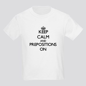 Keep Calm and Prepositions ON T-Shirt