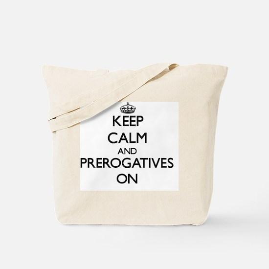 Keep Calm and Prerogatives ON Tote Bag