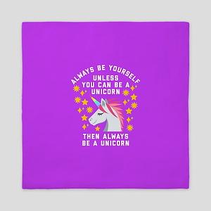 Always Be Yourself Unicorn Queen Duvet