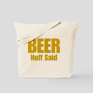 Beer Nuff Said Tote Bag