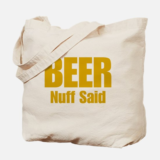 Beer Nuff Said Tote Bag