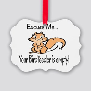 YOUR BIRD FEEDER IS EMPTY Picture Ornament