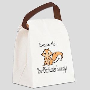 YOUR BIRD FEEDER IS EMPTY Canvas Lunch Bag