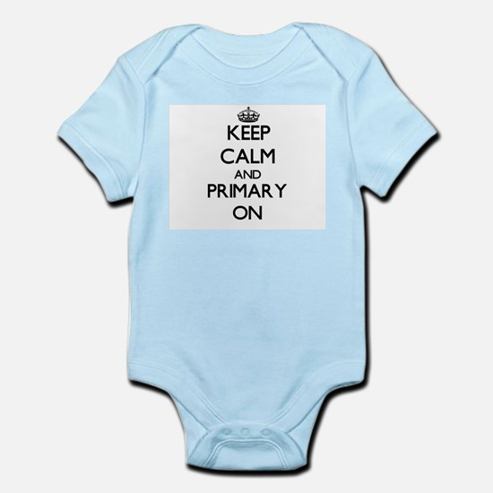 Keep Calm and Primary ON Body Suit