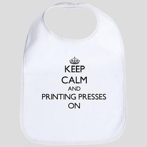 Keep Calm and Printing Presses ON Bib