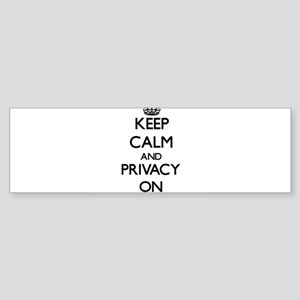 Keep Calm and Privacy ON Bumper Sticker