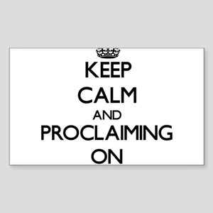 Keep Calm and Proclaiming ON Sticker