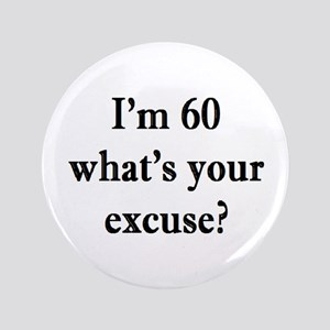 60 your excuse 3 Button