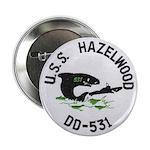"USS HAZELWOOD 2.25"" Button"